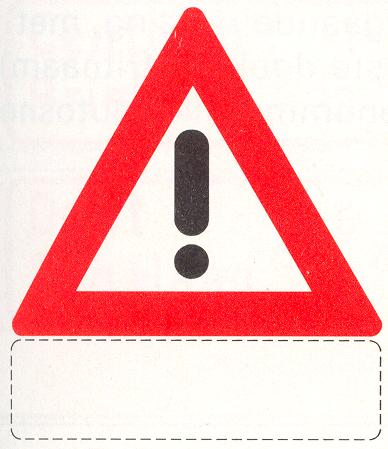 Let op: Gevaar (de aard van het gevaar is aangegeven op het onderbord